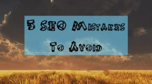 5 SEO Mistakes To Avoid - www.nadeemlodhi.ca